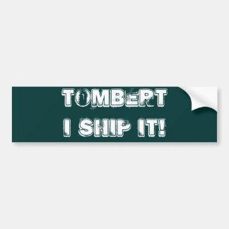 TomBert I ship it! Bumper Sticker