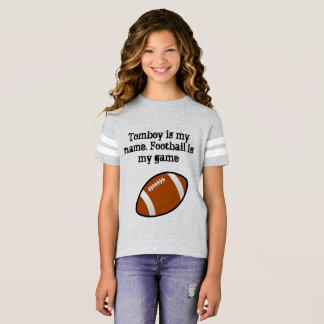 Tomboy is my name football is my game T-Shirt