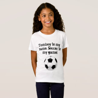Tomboy is my name. Soccer is my game T-Shirt