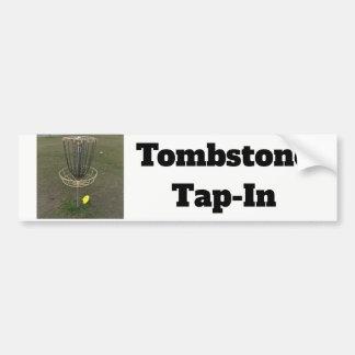 Tombstone Tap-In bumper sticker