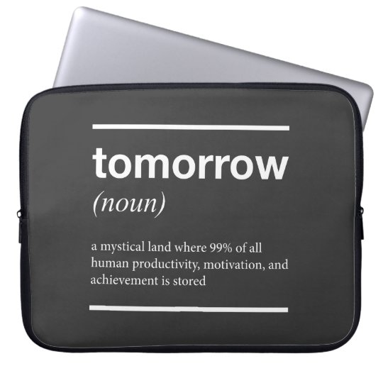 Tomorrow Inspirational Laptop Sleeve