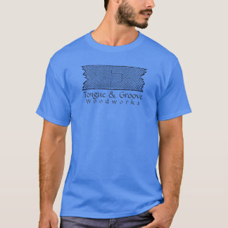 Tongue and Groove Woodworks T-Shirt