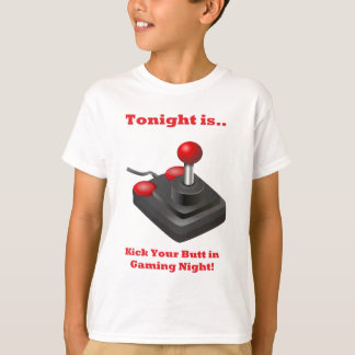 Tonight is Kick Your Butt in Gaming Night T-Shirt