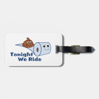 Tonight We Ride Cartoon Toilet Paper Luggage Tag