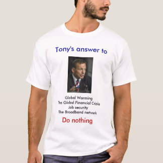 Tony's answer to, Global WarmingTh... T-Shirt