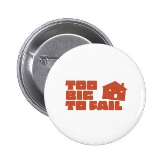 Too Big To Fail 6 Cm Round Badge