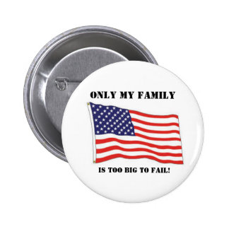 Too big to fail! 6 cm round badge