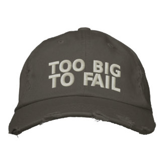 Too Big To Fail Embroidered Baseball Cap