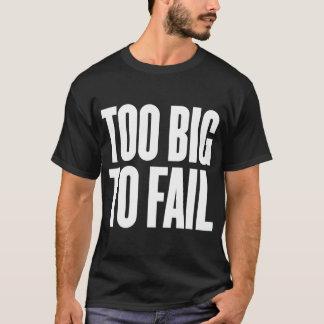 Too Big To Fail Shirt