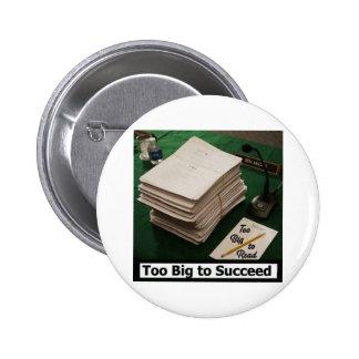 Too Big to Read - Too Big to Succeed Pin