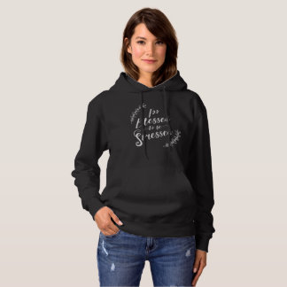Too Blessed to be Stressed Christian Typography Hoodie