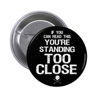 TOO CLOSE - button