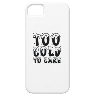 Too Cold To Care Case For The iPhone 5