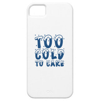 Too Cold To Care iPhone 5 Cases