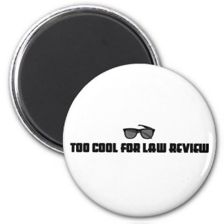 Too Cool For Law Review Magnets