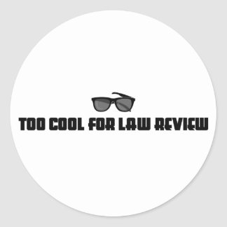 Too Cool For Law Review Round Sticker