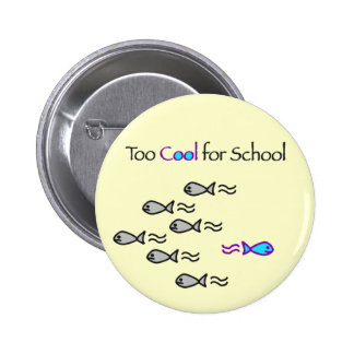 Too Cool for School - Fish Button