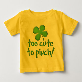 Too Cute To Pinch! Infant/Toddler Baby T-Shirt