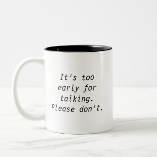 Too early for talking Mug