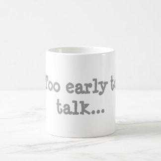 """Too early to talk"" coffee mug. Coffee Mug"