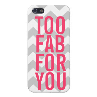 Too Fab For You Cover For iPhone 5/5S