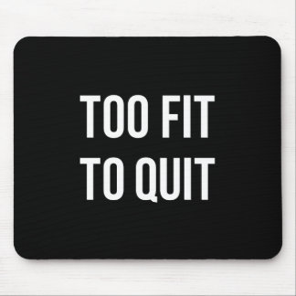 Too Fit Fitness Funny Quotes Black White Mouse Pad