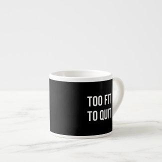 Too Fit Gym Funny Quotes Black White Espresso Mug
