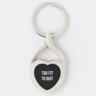 Too Fit Gym Funny Quotes Black White Silver-Colored Twisted Heart Key Ring