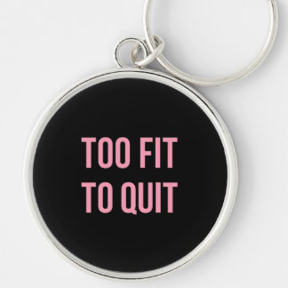 Too Fit Workout Funny Quotes Black Pink Gym Silver-Colored Round Key Ring