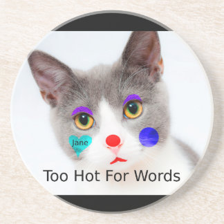 """""""Too Hot For Words"""" Cat With Clown Makeup Coaster"""