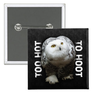 Too Hot To Hoot 15 Cm Square Badge