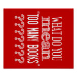 Too Many Books - available in all colours Print