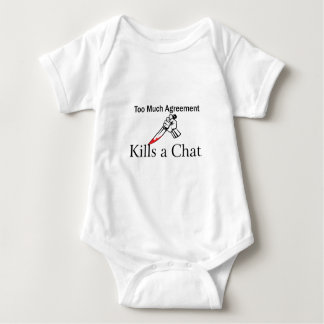 Too Much Agreement Kills a Chat Baby Bodysuit