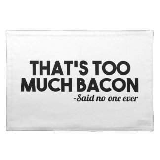Too Much Bacon Placemat