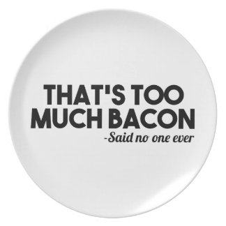 Too Much Bacon Plate