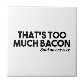 Too Much Bacon Tile