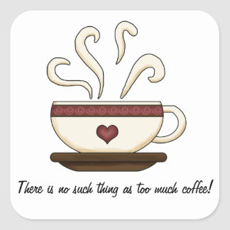 Too Much Coffee (customizable) Square Sticker