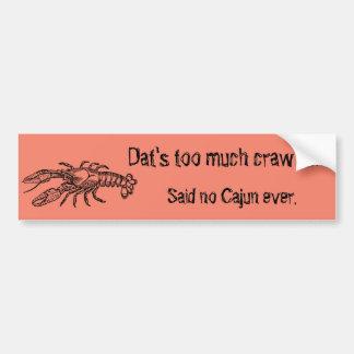 Too Much Crawfish Cajun Humorous Bumper Sticker