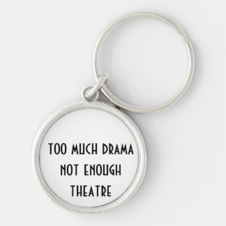 Too much drama key chain for performers