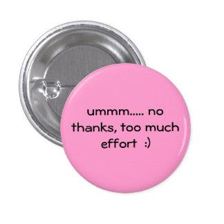 too much effort  :) 3 cm round badge