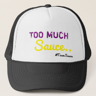 Too Much Sauce Trucker Hat