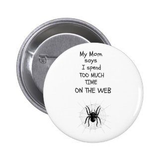 Too much time on the web 6 cm round badge