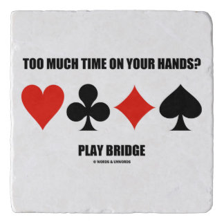 Too Much Time On Your Hands? Play Bridge Trivets