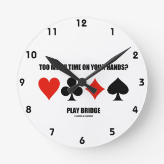 Too Much Time On Your Hands? Play Bridge Wall Clock