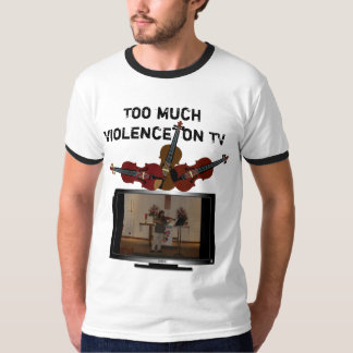 Too much violence  on TV T-Shirt