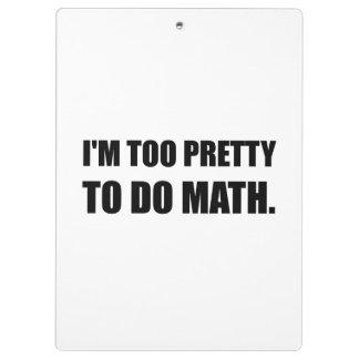 Too Pretty To Do Math Clipboard