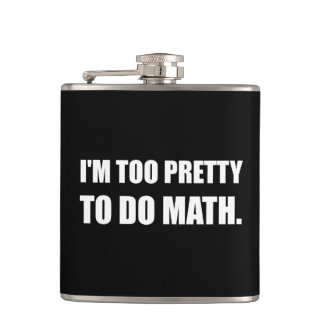 Too Pretty To Do Math Hip Flask