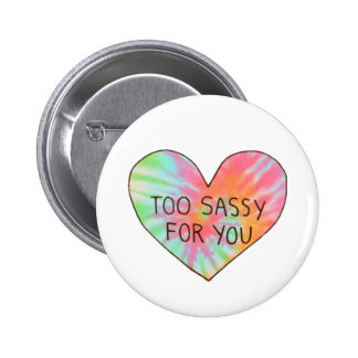 """Too Sassy For You"" 6 Cm Round Badge"