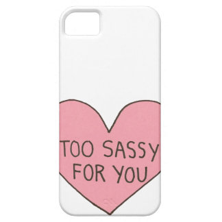 Too Sassy for You iPhone 5 Case