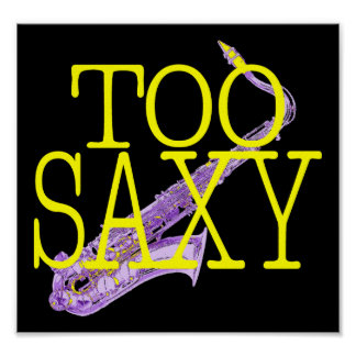 Too Saxy Poster